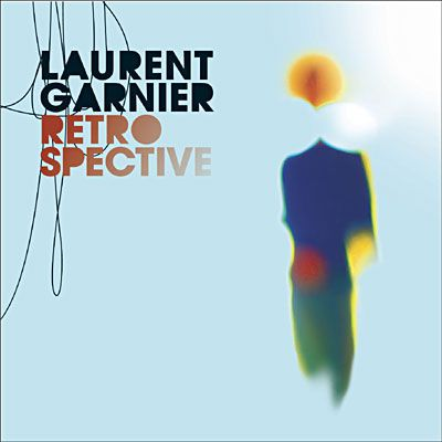 Laurent Garnier - Retrospective  Stichworte: Laurent Garnier Retrospective Cover